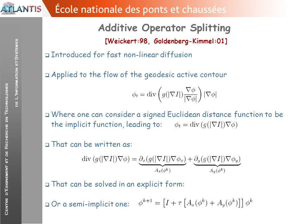 Additive Operator Splitting [Weickert:98, Goldenberg-Kimmel:01]